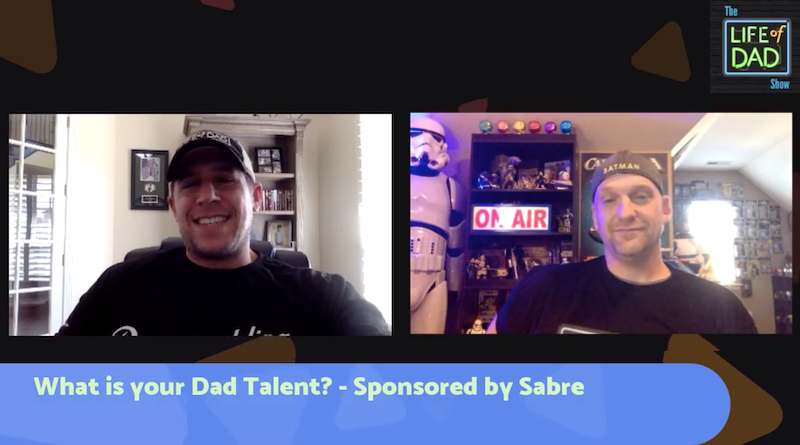 What Is Your Dad Talent? – Life of Dad Show