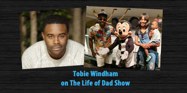 Tobie Windham Talks Fatherhood Just Roll With It 038 More